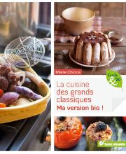 La cuisine des grands classiques / Ma version bio !