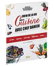 """""""La cuisine avec Chef Damien"""", Les éditions culinaires"""