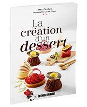 """""""La création d'un dessert"""", Marc Dambra, Éditions Sud-Ouest"""