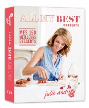 Mes 150 meilleurs dessers. Julie Andrieu (Alain Ducasse Éditions)