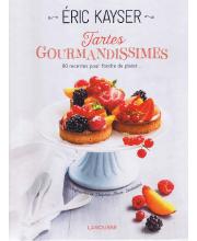 Tartes gourmandissimes. Éric Kayser (Larousse)